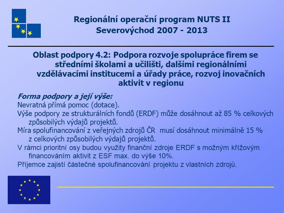 Regionální operační program NUTS II Severovýchod 2007 - 2013 Oblast podpory 4.2: Podpora rozvoje spolupráce firem se středními školami a učilišti, dal