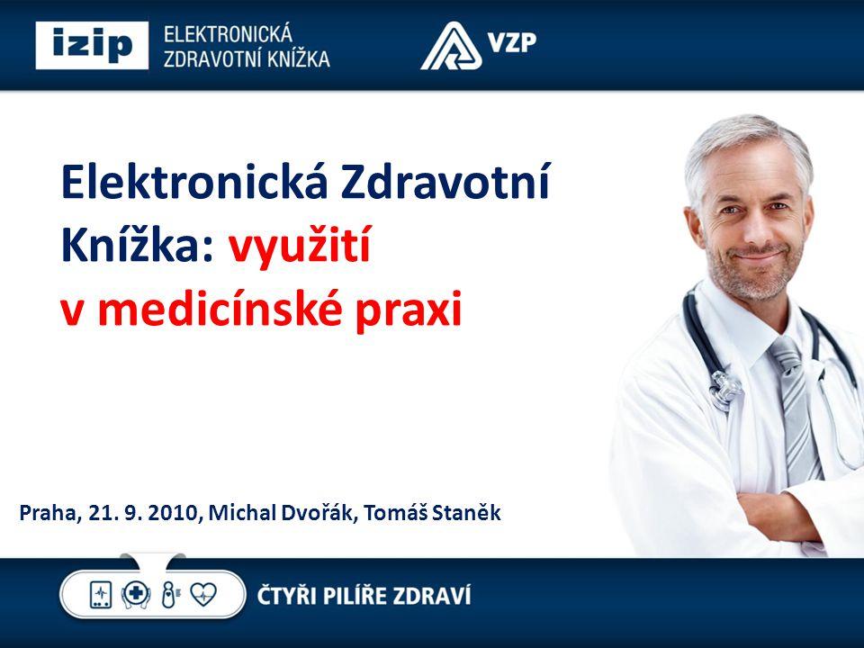 Elektronická Zdravotní Knížka: využití v medicínské praxi Praha, 21.