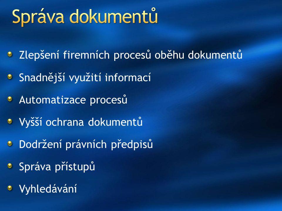 Zlepšení firemních procesů oběhu dokumentů Snadnější využití informací Automatizace procesů Vyšší ochrana dokumentů Dodržení právních předpisů Správa