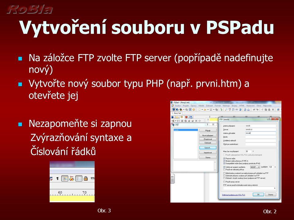 Vytvoření souboru v PSPaduVytvoření souboru v PSPadu Na záložce FTP zvolte FTP server (popřípadě nadefinujte nový) Na záložce FTP zvolte FTP server (p