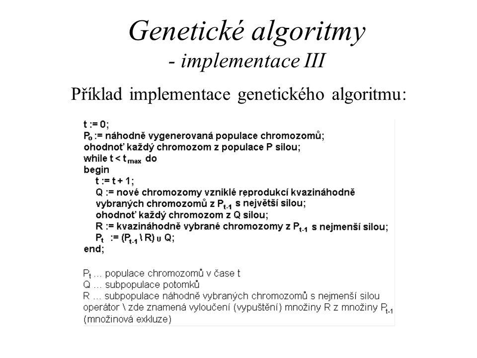 Genetické algoritmy - implementace III Příklad implementace genetického algoritmu: