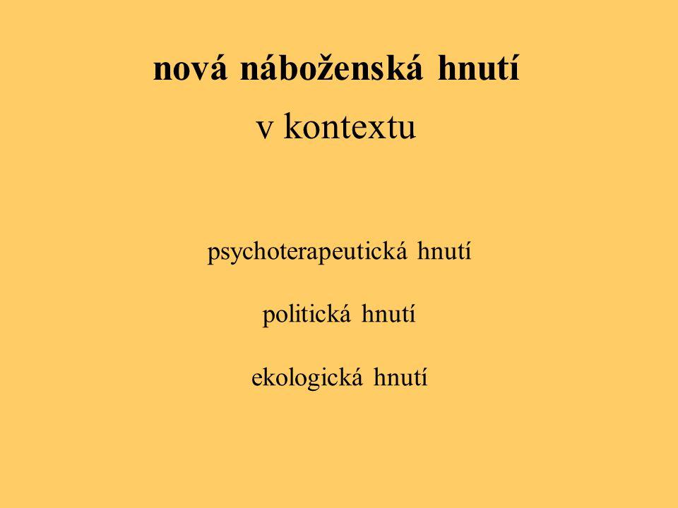 nová náboženská hnutí v kontextu psychoterapeutická hnutí politická hnutí ekologická hnutí