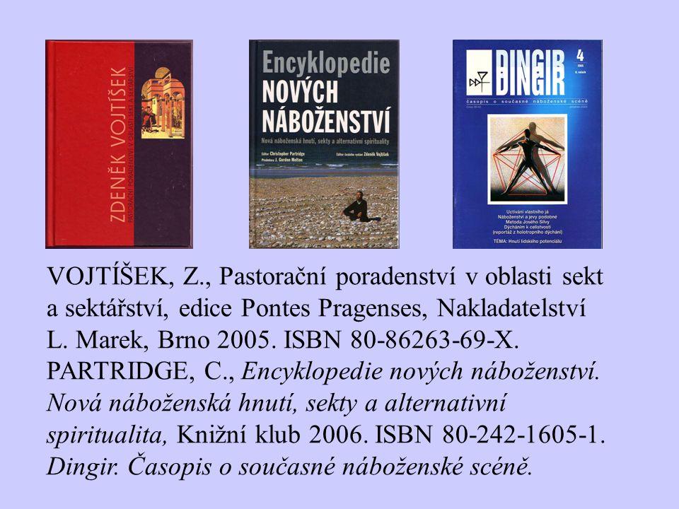 VOJTÍŠEK, Z., Pastorační poradenství v oblasti sekt a sektářství, edice Pontes Pragenses, Nakladatelství L. Marek, Brno 2005. ISBN 80-86263-69-X. PART