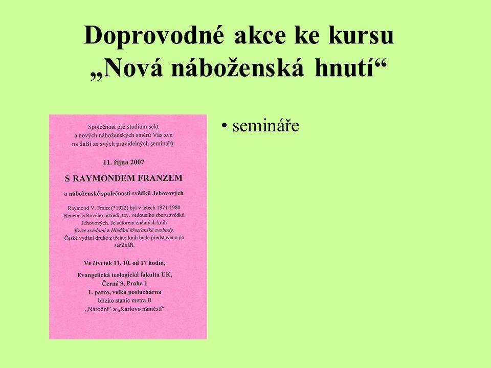 """Doprovodné akce ke kursu """"Nová náboženská hnutí"""" semináře"""