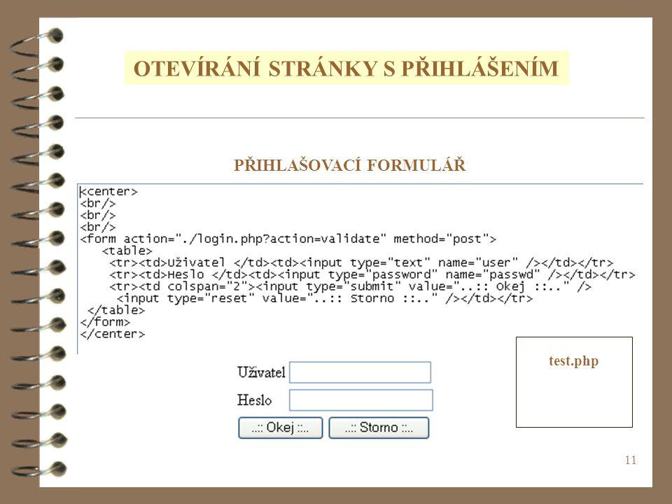 11 OTEVÍRÁNÍ STRÁNKY S PŘIHLÁŠENÍM PŘIHLAŠOVACÍ FORMULÁŘ test.php