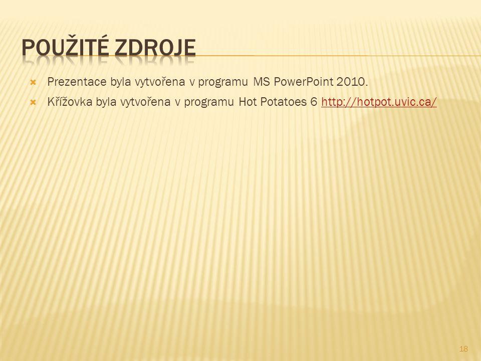  Prezentace byla vytvořena v programu MS PowerPoint 2010.  Křížovka byla vytvořena v programu Hot Potatoes 6 http://hotpot.uvic.ca/http://hotpot.uvi