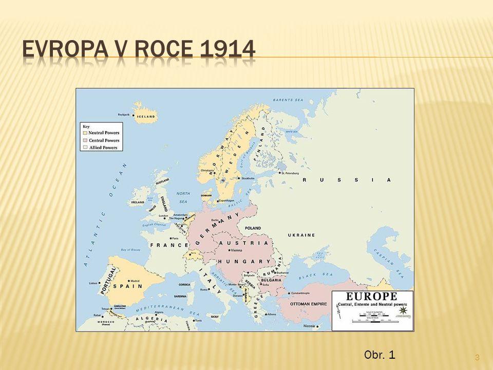  Po atentátu na Františka Ferdinanda de Este, tedy zámince, vypukla 28.7.1914 první světová válka.