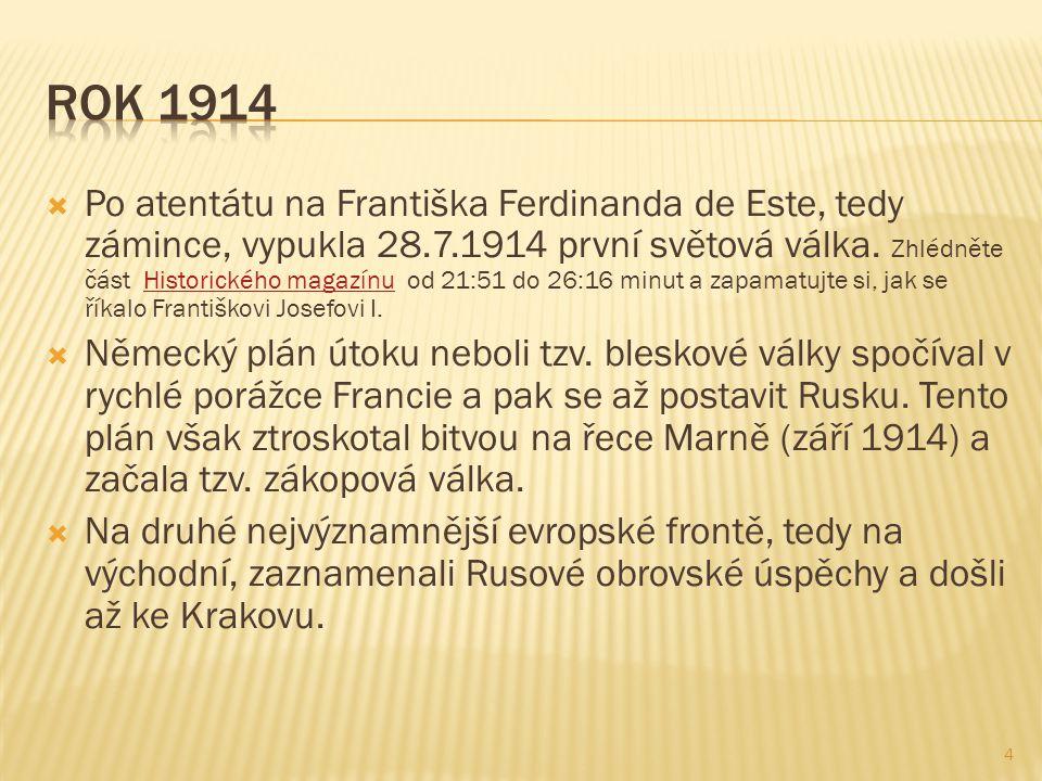  Po atentátu na Františka Ferdinanda de Este, tedy zámince, vypukla 28.7.1914 první světová válka. Zhlédněte část Historického magazínu od 21:51 do 2
