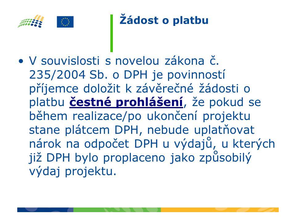 Žádost o platbu V souvislosti s novelou zákona č. 235/2004 Sb.