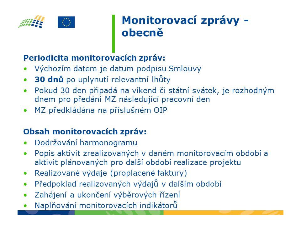 Monitorovací zprávy - obecně Periodicita monitorovacích zpráv: Výchozím datem je datum podpisu Smlouvy 30 dnů po uplynutí relevantní lhůty Pokud 30 den připadá na víkend či státní svátek, je rozhodným dnem pro předání MZ následující pracovní den MZ předkládána na příslušném OIP Obsah monitorovacích zpráv: Dodržování harmonogramu Popis aktivit zrealizovaných v daném monitorovacím období a aktivit plánovaných pro další období realizace projektu Realizované výdaje (proplacené faktury) Předpoklad realizovaných výdajů v dalším období Zahájení a ukončení výběrových řízení Naplňování monitorovacích indikátorů