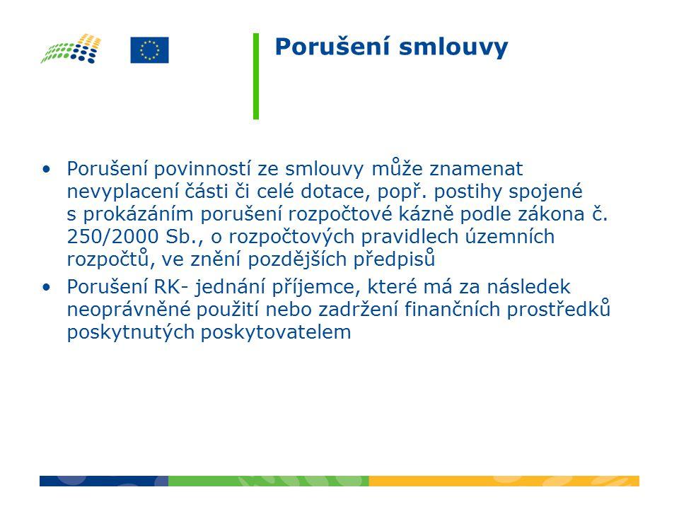 Porušení smlouvy Porušení povinností ze smlouvy může znamenat nevyplacení části či celé dotace, popř.