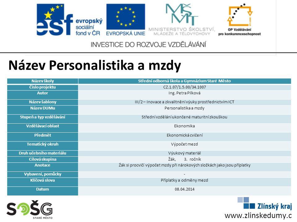 www.zlinskedumy.c z Název školyStřední odborná škola a Gymnázium Staré Město Číslo projektuCZ.1.07/1.5.00/34.1007 AutorIng.