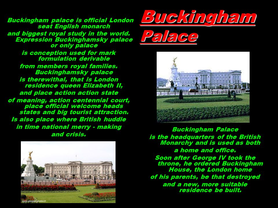 Buckingham Palace Buckingham palace is official London seat English monarch and biggest royal study in the world. Expression Buckinghamsky palace or o