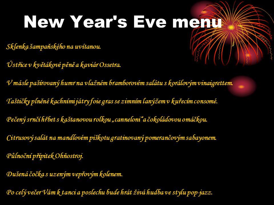 New Year s Eve menu Sklenka šampaňského na uvítanou.