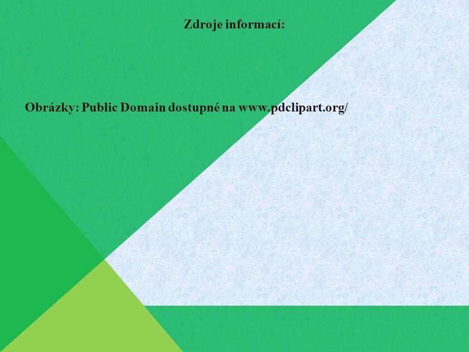 Zdroje informací: Obrázky: Public Domain dostupné na www.pdclipart.org/