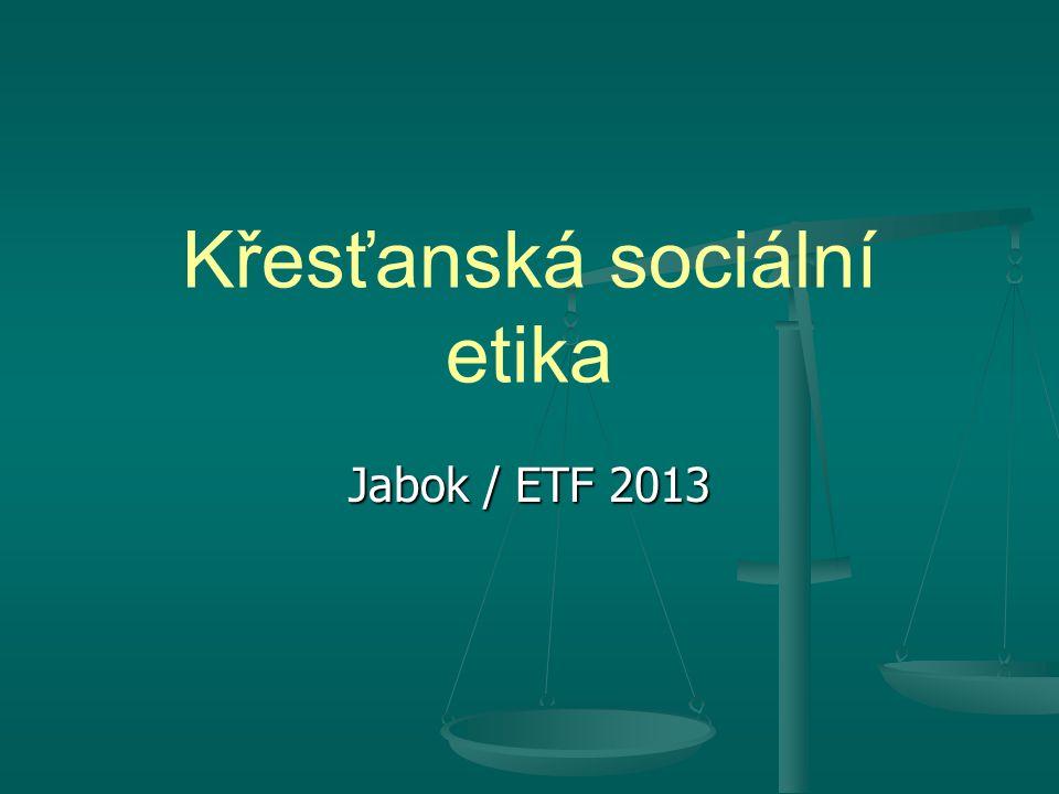 11 Křesťanská sociální etika. M. Martinek. Jabok / ETF 20132. 10. RODINA