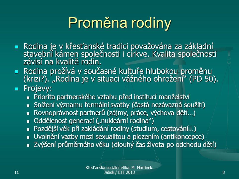 11 Křesťanská sociální etika.M. Martinek. Jabok / ETF 201319 Rodinné právo Zákon č.