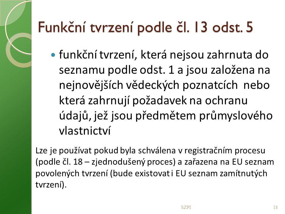 Funkční tvrzení podle čl. 13 odst. 5 funkční tvrzení, která nejsou zahrnuta do seznamu podle odst. 1 a jsou založena na nejnovějších vědeckých poznatc