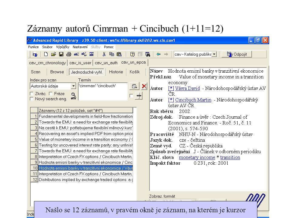 Záznamy autorů Cimrman + Cincibuch (1+11=12) Našlo se 12 záznamů, v pravém okně je záznam, na kterém je kurzor