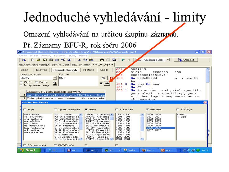 Jednoduché vyhledávání - limity Omezení vyhledávání na určitou skupinu záznamů.