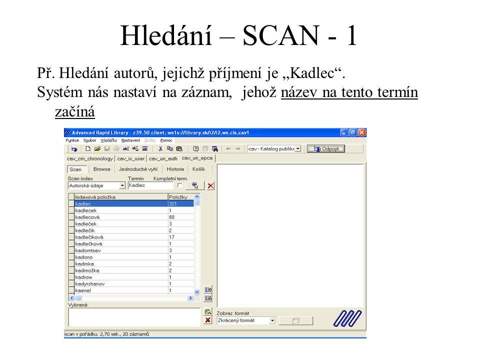 """Hledání – SCAN - 1 Př. Hledání autorů, jejichž příjmení je """"Kadlec ."""