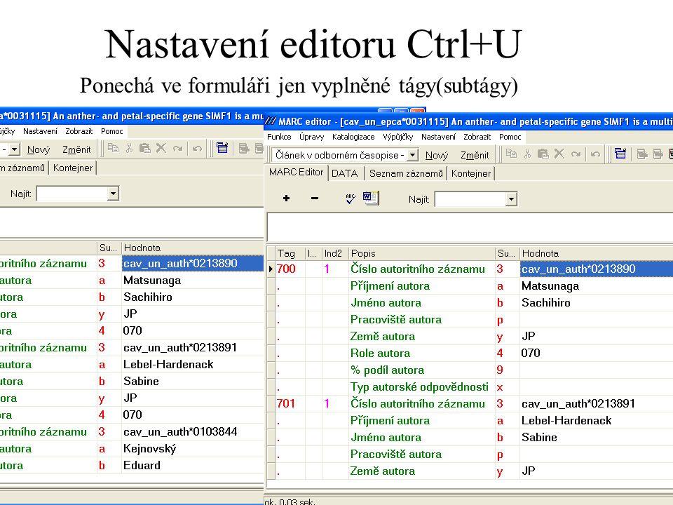 Nastavení editoru Ctrl+U Ponechá ve formuláři jen vyplněné tágy(subtágy)