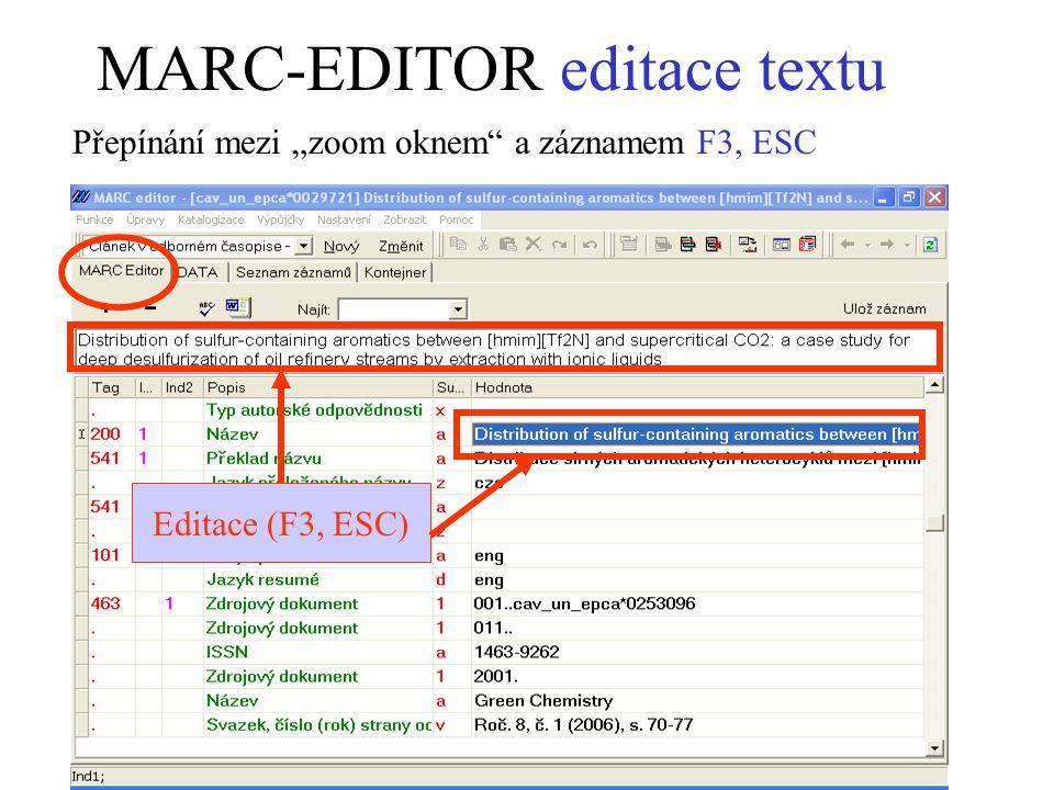 """MARC-EDITOR editace textu Editace (F3, ESC) Přepínání mezi """"zoom oknem a záznamem F3, ESC"""