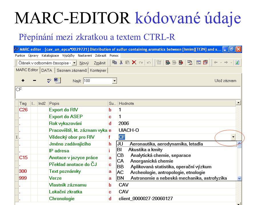 MARC-EDITOR kódované údaje Přepínání mezi zkratkou a textem CTRL-R