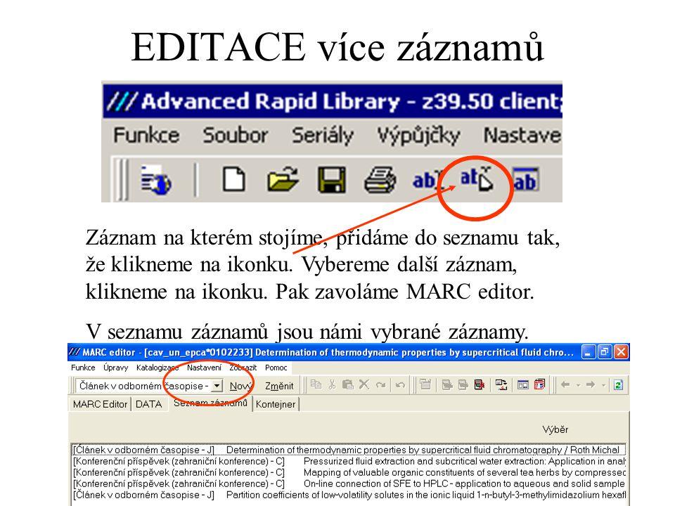 EDITACE více záznamů Záznam na kterém stojíme, přidáme do seznamu tak, že klikneme na ikonku.