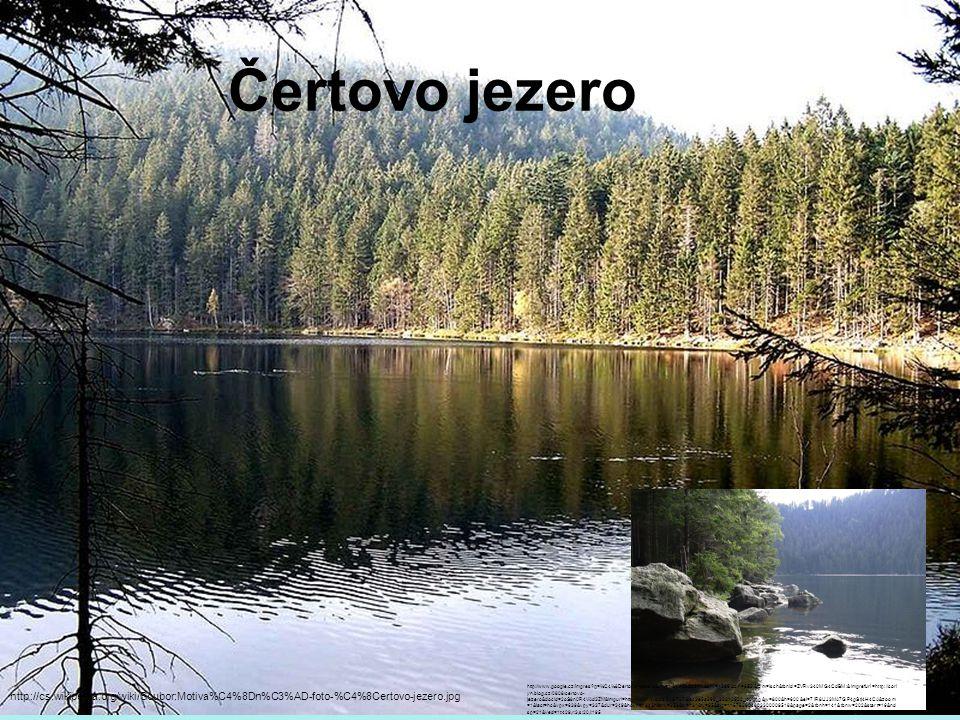 Čertovo jezero http://www.google.cz/imgres?q=%C4%8Dertovo+jezero&um=1&hl=cs&sa=N&biw=1366&bih=652&tbm=isch&tbnid=ZVRv340MG4CdBM:&imgrefurl=http://corl