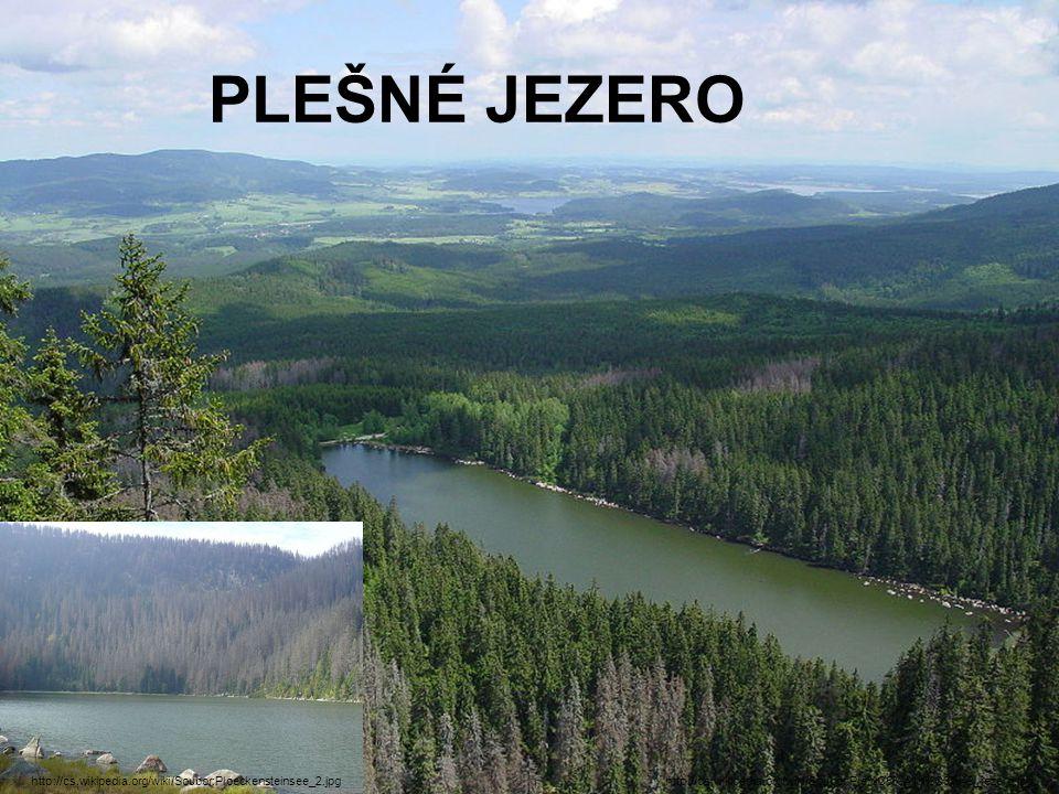 PLEŠNÉ JEZERO http://cs.wikipedia.org/wiki/Soubor:Ple%C5%A1n%C3%A9_jezero.jpghttp://cs.wikipedia.org/wiki/Soubor:Ploeckensteinsee_2.jpg