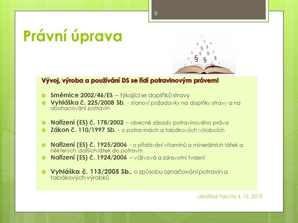 Právní úprava Lékařská fakulta 4. 12. 2012 8