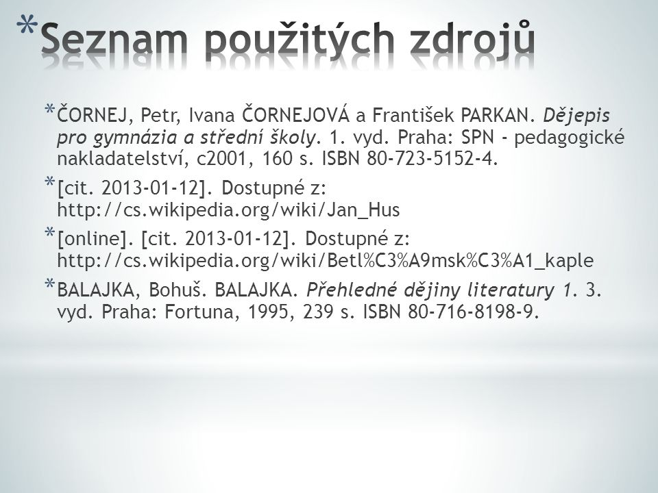 * ČORNEJ, Petr, Ivana ČORNEJOVÁ a František PARKAN.