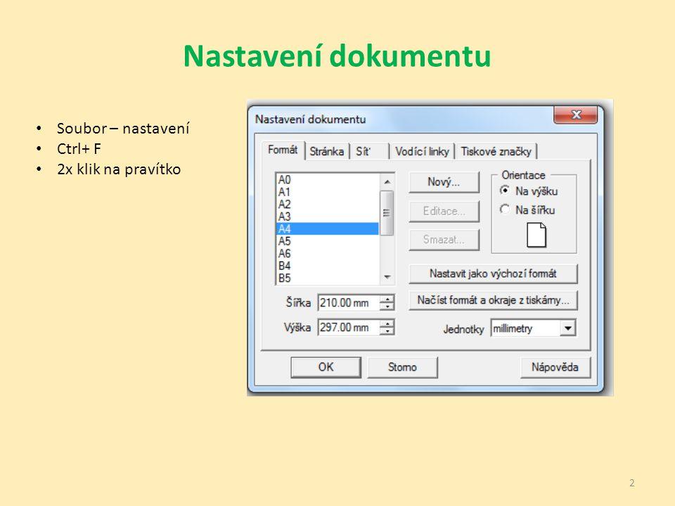 Nastavení dokumentu 2 Soubor – nastavení Ctrl+ F 2x klik na pravítko