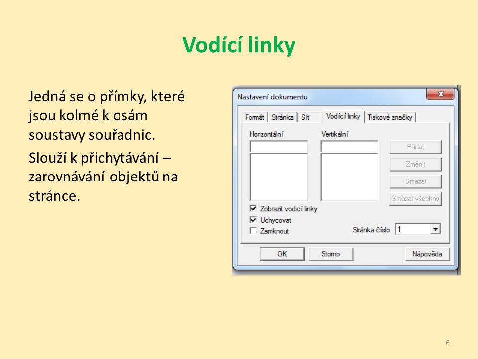 Vodící linky Jedná se o přímky, které jsou kolmé k osám soustavy souřadnic. Slouží k přichytávání – zarovnávání objektů na stránce. 6