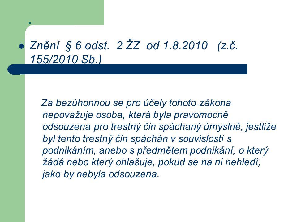 Znění § 6 odst.2 ŽZ od 1.8.2010 (z.č.