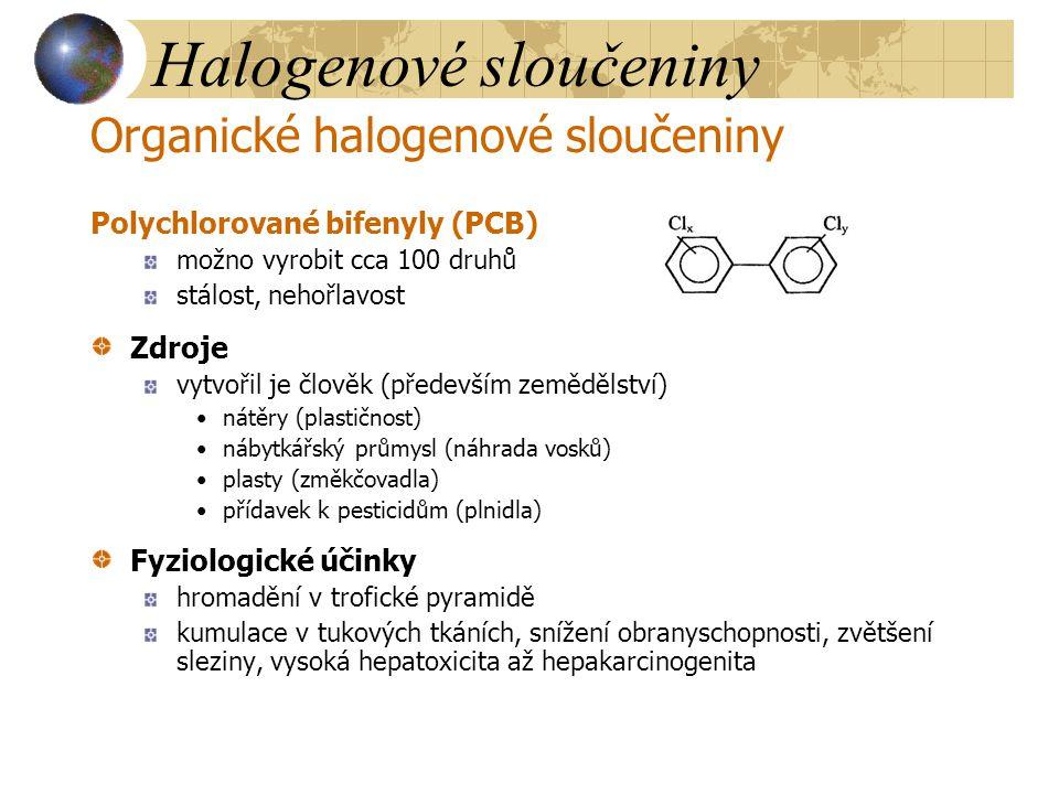 Halogenové sloučeniny Organické halogenové sloučeniny Polychlorované bifenyly (PCB) možno vyrobit cca 100 druhů stálost, nehořlavost Zdroje vytvořil j