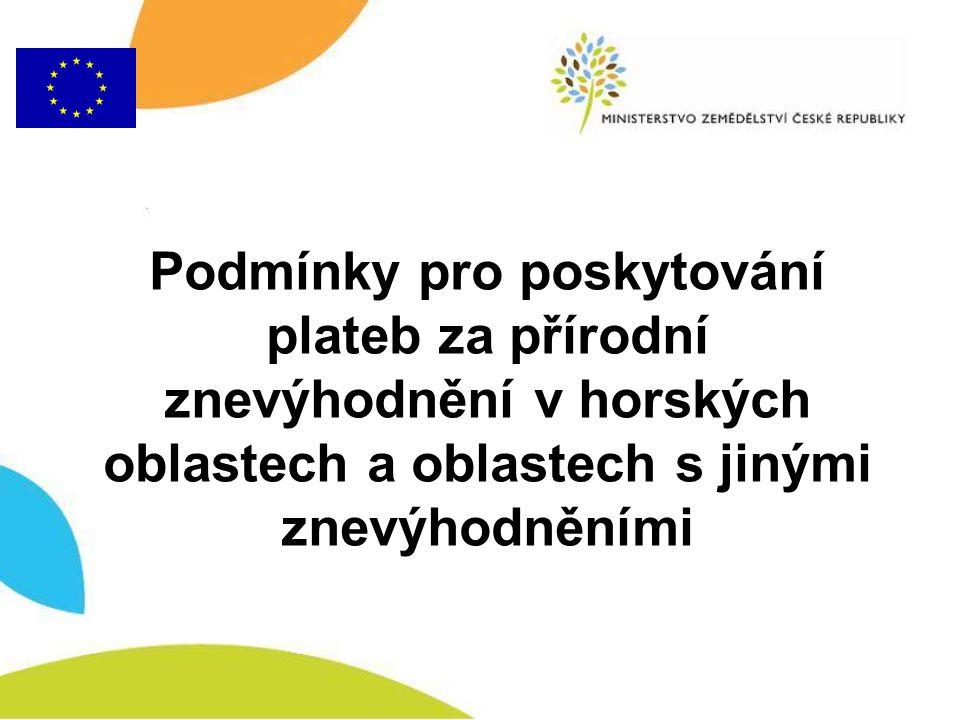 LFA v ČR na období 2007 - 2009 Dle čl.93 odst. 1 nařízení Rady (ES) č.