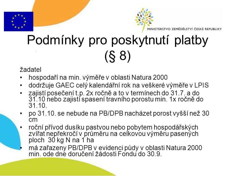 Podmínky pro poskytnutí platby (§ 8) žadatel hospodaří na min. výměře v oblasti Natura 2000 dodržuje GAEC celý kalendářní rok na veškeré výměře v LPIS