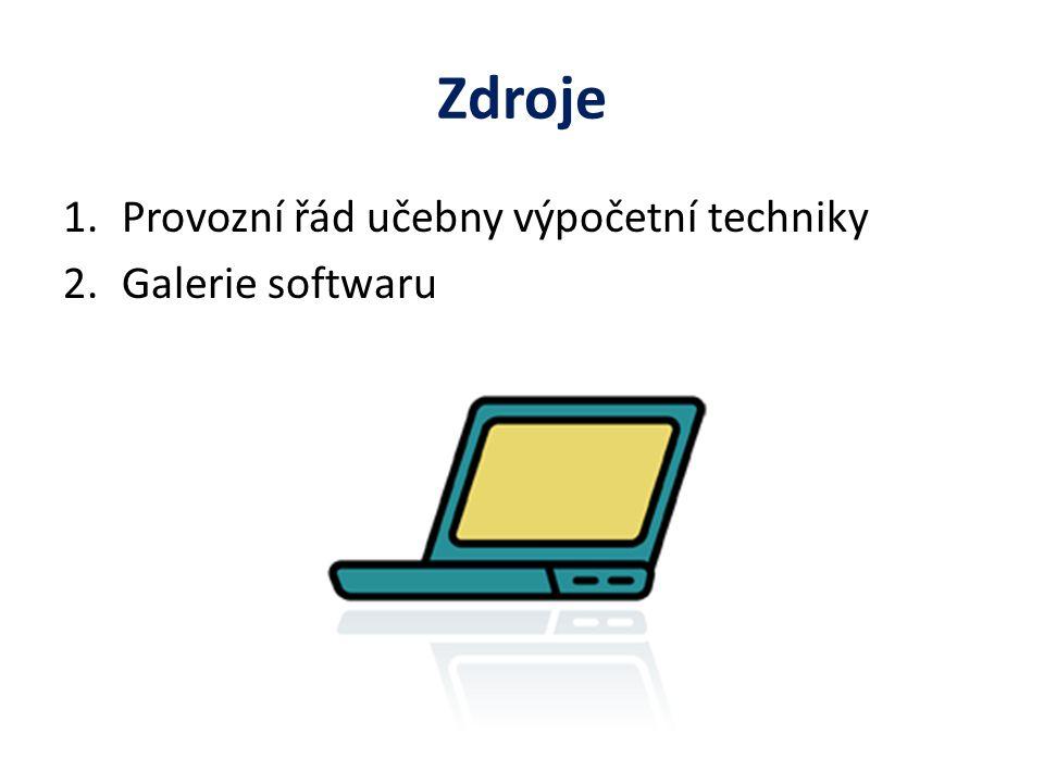 Zdroje 1.Provozní řád učebny výpočetní techniky 2.Galerie softwaru