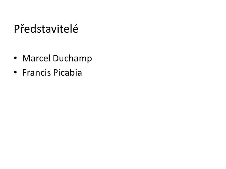 Představitelé Marcel Duchamp Francis Picabia