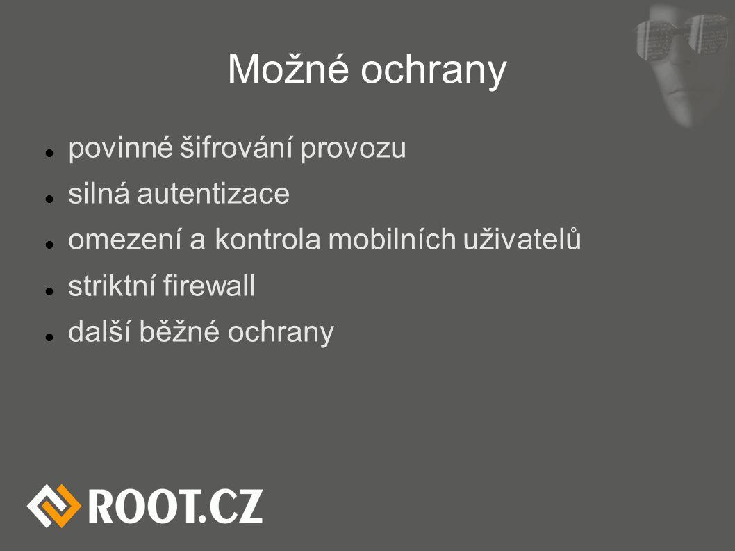 Možné ochrany povinné šifrování provozu silná autentizace omezení a kontrola mobilních uživatelů striktní firewall další běžné ochrany