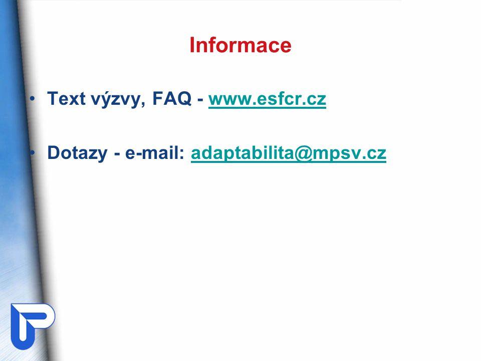 Informace Text výzvy, FAQ - www.esfcr.czwww.esfcr.cz Dotazy - e-mail: adaptabilita@mpsv.czadaptabilita@mpsv.cz