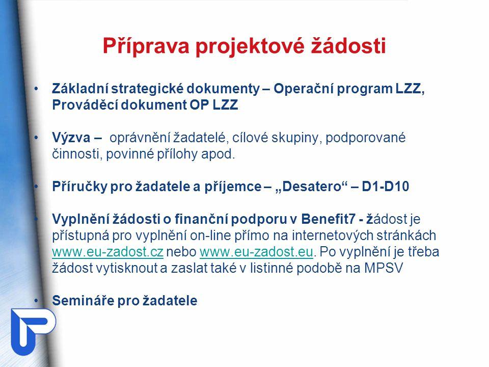 Příprava projektové žádosti Základní strategické dokumenty – Operační program LZZ, Prováděcí dokument OP LZZ Výzva – oprávnění žadatelé, cílové skupin