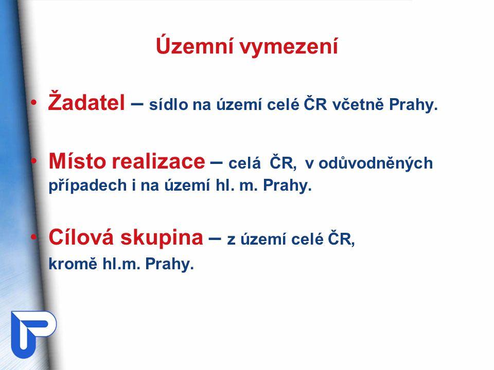 Územní vymezení Žadatel – sídlo na území celé ČR včetně Prahy.