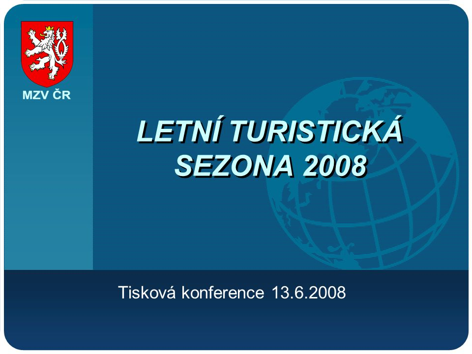 Company LOGO LETNÍ TURISTICKÁ SEZONA 2008 Tisková konference 13.6.2008