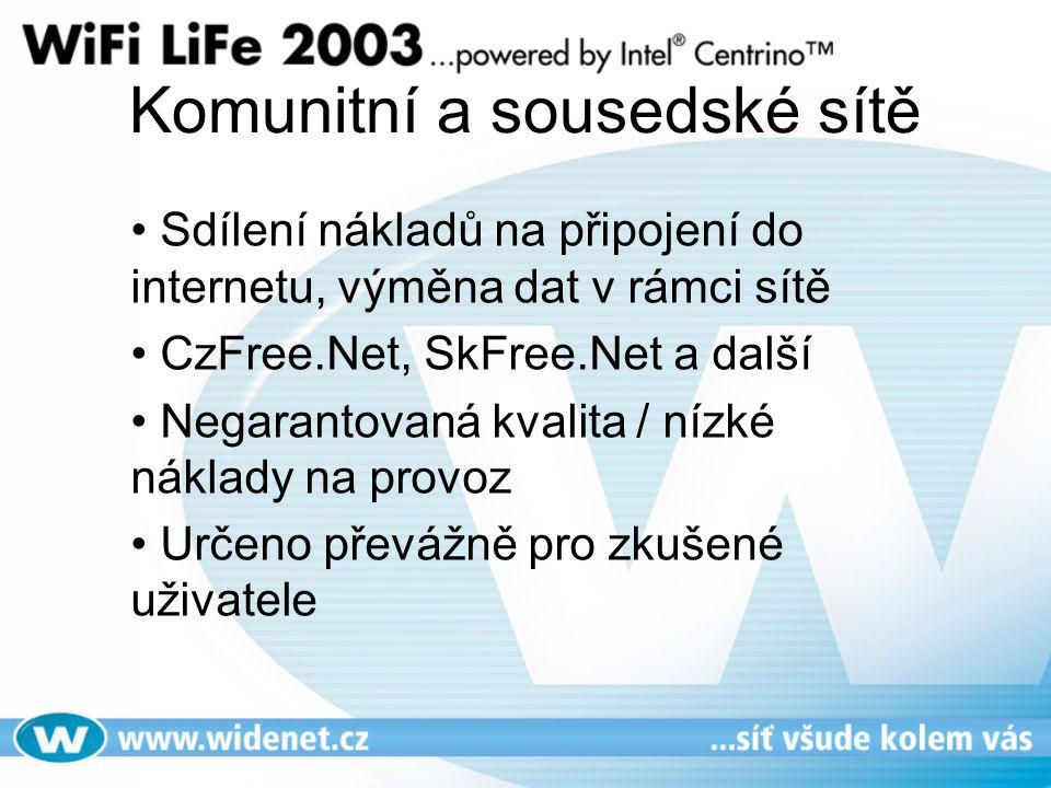Komunitní a sousedské sítě Sdílení nákladů na připojení do internetu, výměna dat v rámci sítě CzFree.Net, SkFree.Net a další Negarantovaná kvalita / nízké náklady na provoz Určeno převážně pro zkušené uživatele
