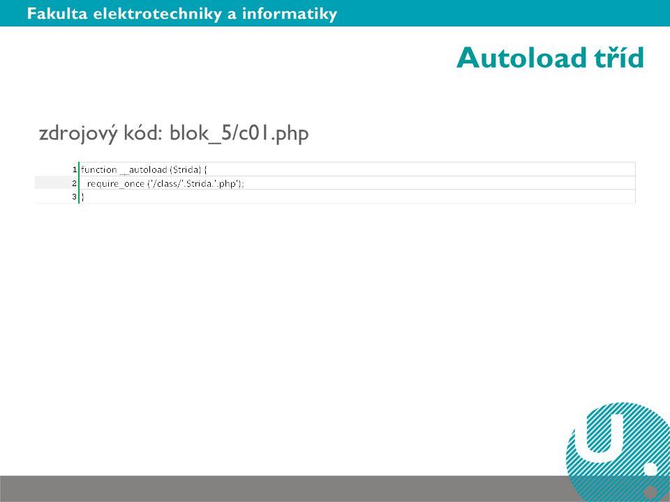 Autoload tříd zdrojový kód: blok_5/c01.php