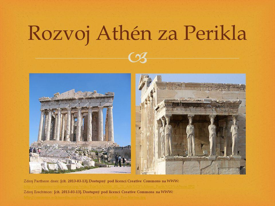  Zdroj Partheon dnes: [cit. 2013-03-13]. Dostupný pod licencí Creative Commons na WWW: http://commons.wikimedia.org/wiki/File%3A2006_01_21_Ath%C3%A8n
