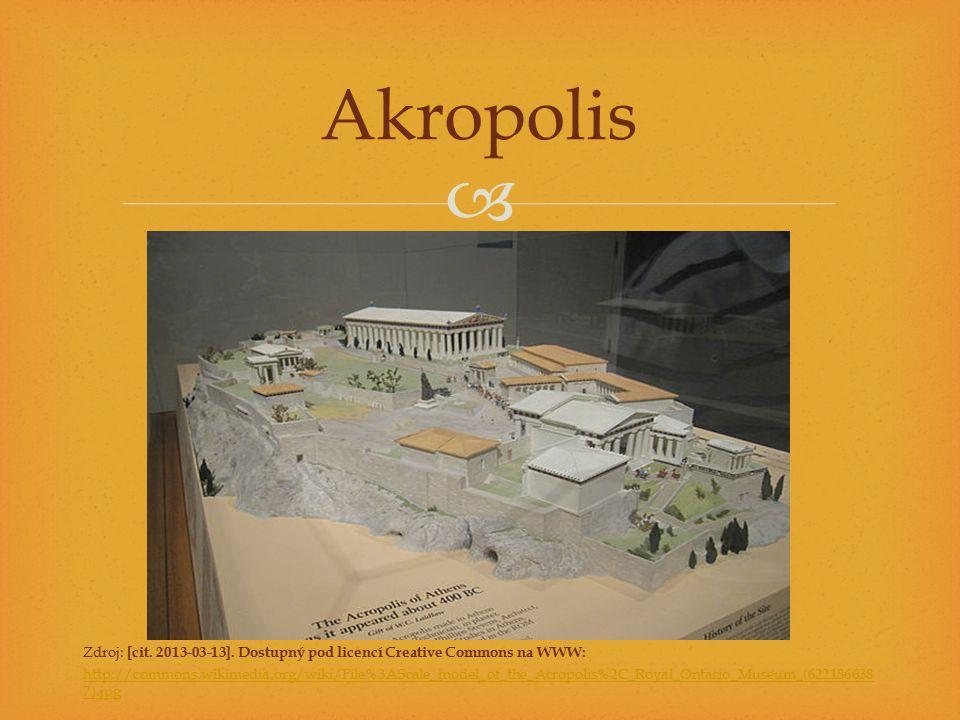 Zdroj: [cit. 2013-03-13]. Dostupný pod licencí Creative Commons na WWW: http://commons.wikimedia.org/wiki/File%3AScale_model_of_the_Acropolis%2C_Roy